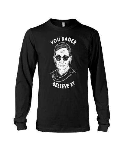 You Bader Believe It - RBG Ruth Bader Ginsburg
