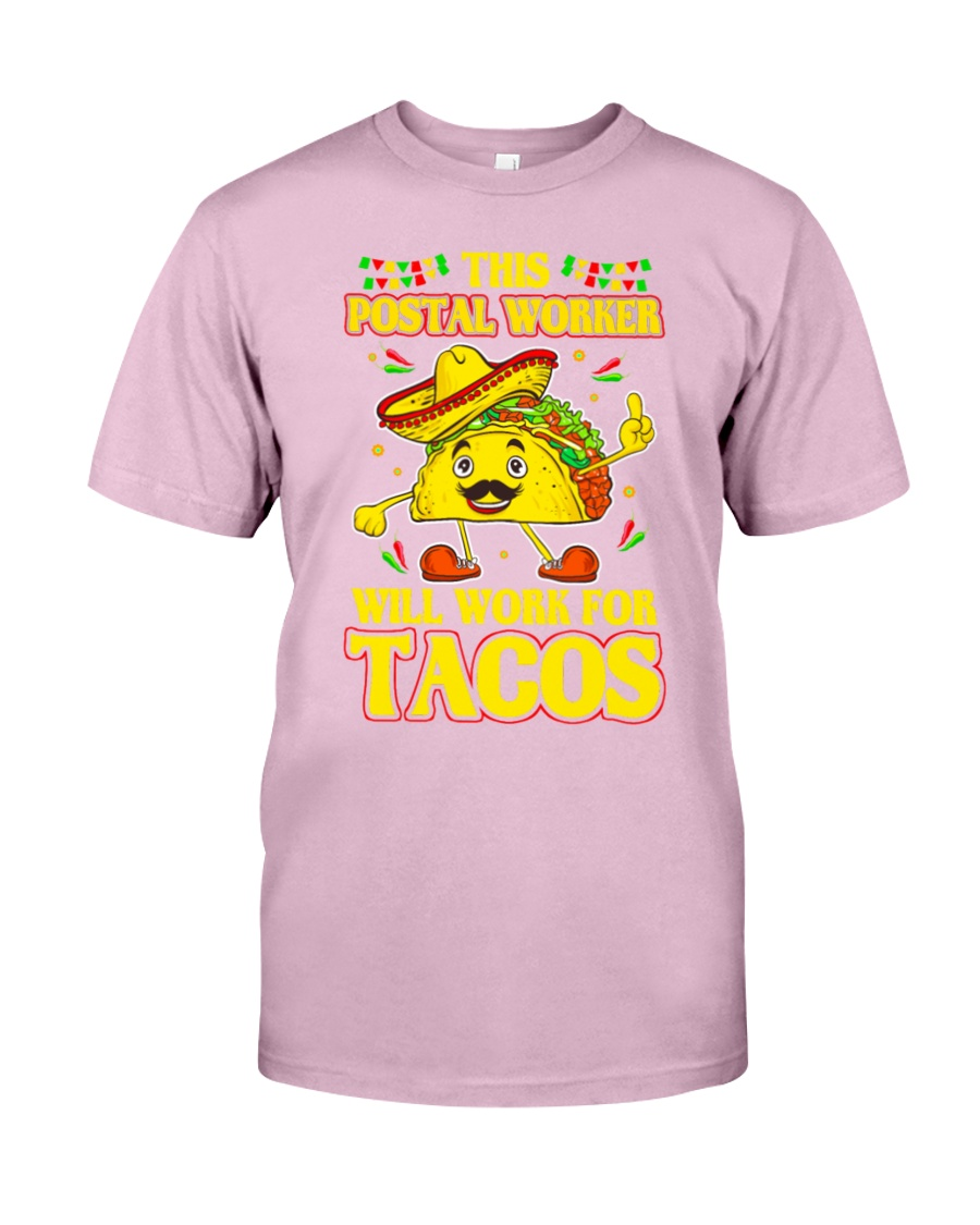 372This Postal Worker Will Work For Tacos Classic T-Shirt