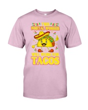 372This Postal Worker Will Work For Tacos Classic T-Shirt front