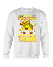 372This Postal Worker Will Work For Tacos Crewneck Sweatshirt thumbnail