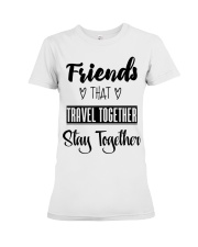 100 Friends That Travel Together Stay Together Wom Premium Fit Ladies Tee tile