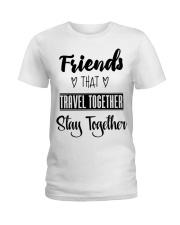 100 Friends That Travel Together Stay Together Wom Ladies T-Shirt front