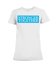 174 Stronger Together Womens Premium T S Premium Fit Ladies Tee thumbnail