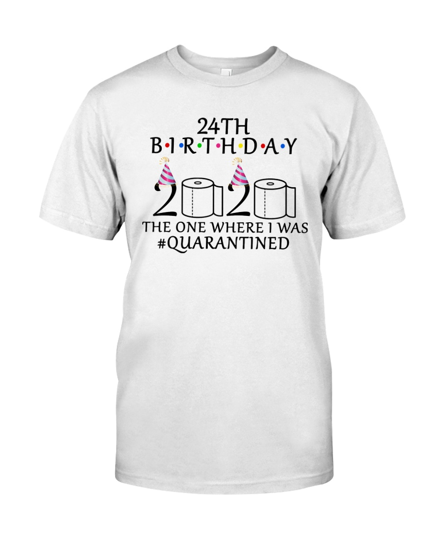 24th birthday the one where i was quarantined 2020 Classic T-Shirt