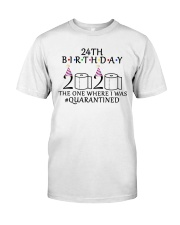 24th birthday the one where i was quarantined 2020 Classic T-Shirt front
