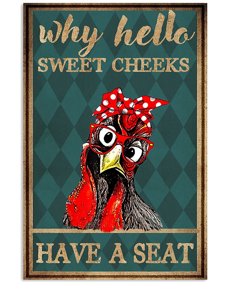 Chicken why hello sweet cheeks have a seat poster