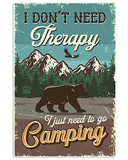I Don't Need Therapy I Just Need To Go Camping 11x17 Poster front