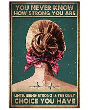 Being Strong Is The Only Choice You Have 11x17 Poster front