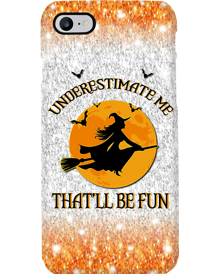 Witch underestimate me phone case Phone Case