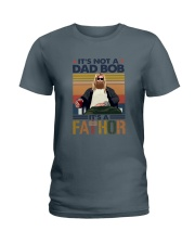 Dad bob it's a Fathor Ladies T-Shirt thumbnail