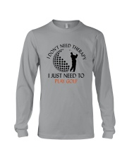 Golf I Don't Need Therapy Long Sleeve Tee thumbnail