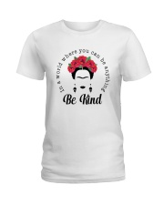 Frida Kahlo be kind Ladies T-Shirt thumbnail