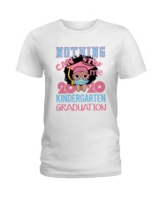 Kindergarten Girl Nothing Stop Ladies T-Shirt thumbnail