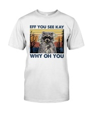 Camping Raccoon Eff you see kay Classic T-Shirt tile