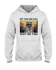 Camping Raccoon Eff you see kay Hooded Sweatshirt thumbnail