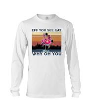 Camping Flamingo Eff you see kay Long Sleeve Tee thumbnail