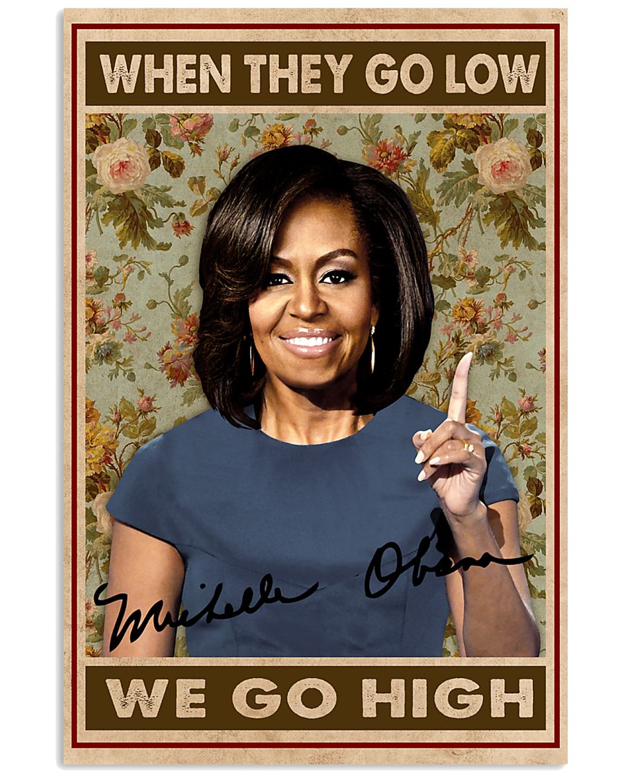 They Go Low We Go High 11x17 Poster