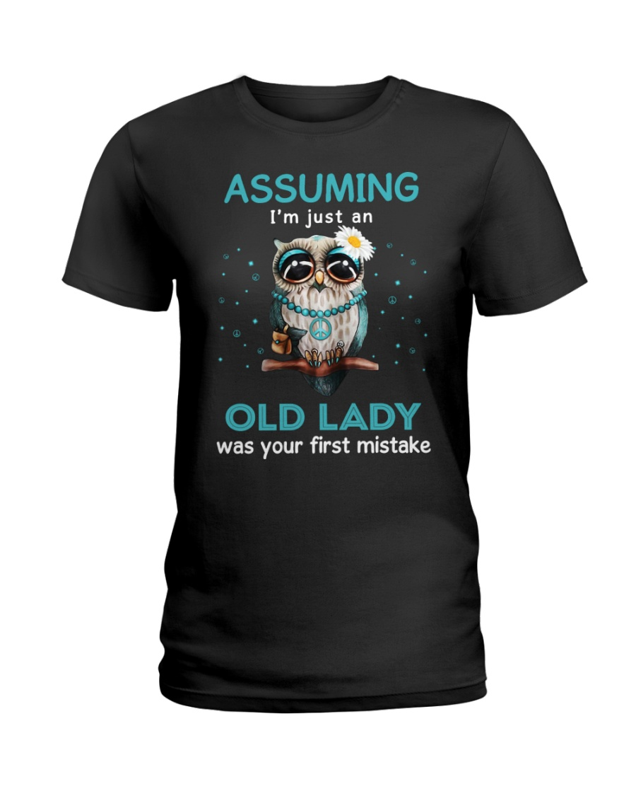 Assuming I'm Just An Old Lady  Ladies T-Shirt