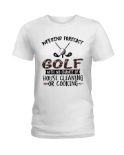 Golf Weekend Forecast Ladies T-Shirt front