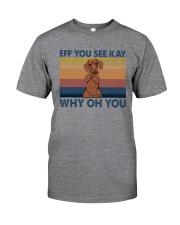 Dachshund Eff You See Kay Classic T-Shirt tile
