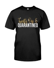 Twenty one Quarantined shirt Classic T-Shirt front