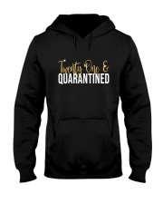 Twenty one Quarantined shirt Hooded Sweatshirt thumbnail