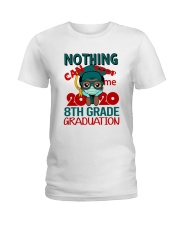8th grade Boy Nothing Stop Ladies T-Shirt thumbnail