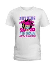 Girl 4th grade Nothing Stop Ladies T-Shirt thumbnail