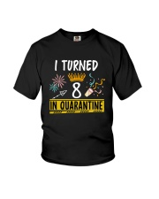 8 I turned in quarantine Youth T-Shirt front