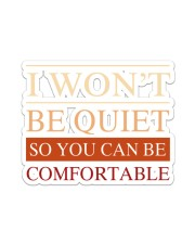 I won't be quiet Sticker - Single (Vertical) thumbnail