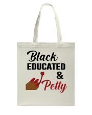 Black Educated And Petty Tote Bag thumbnail
