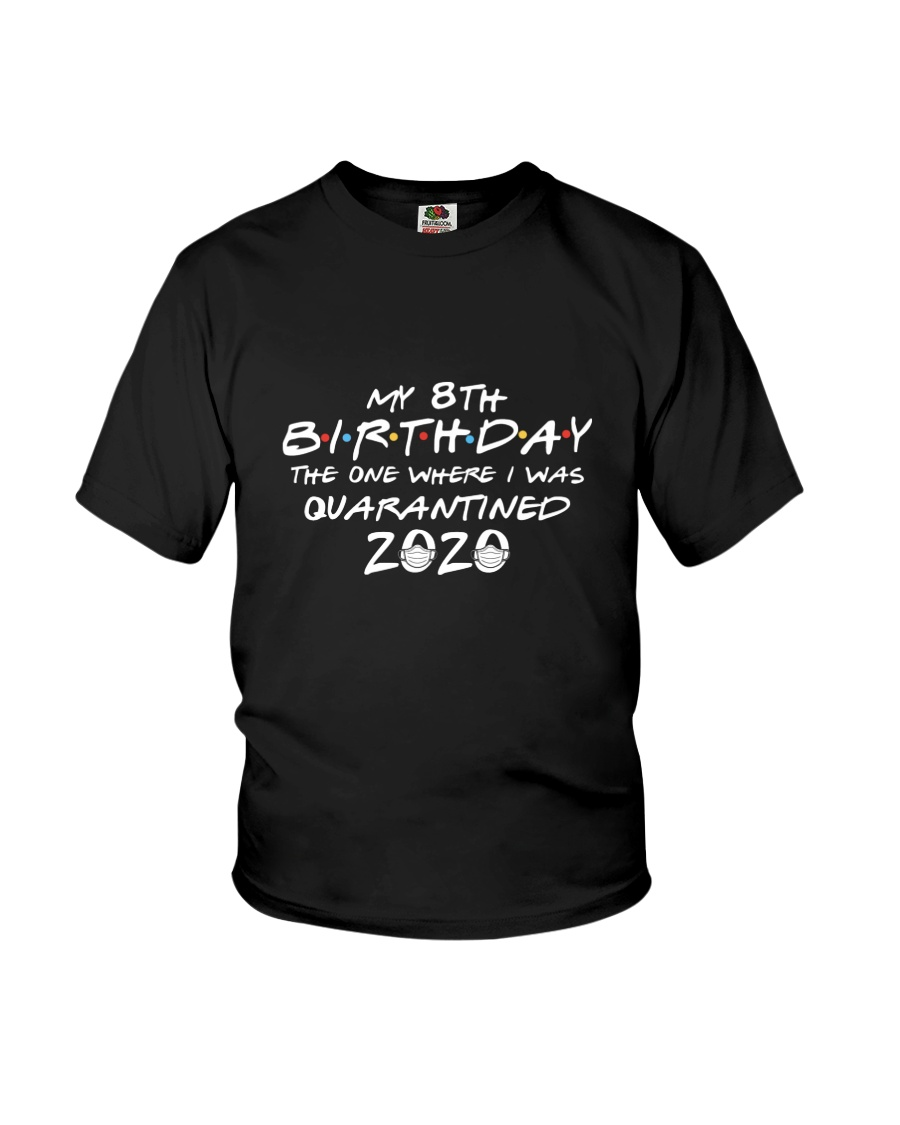 My 8th birthday the one where i was quarantined Youth T-Shirt