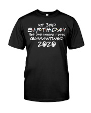 My 3rd birthday the one where i was quarantined Classic T-Shirt thumbnail