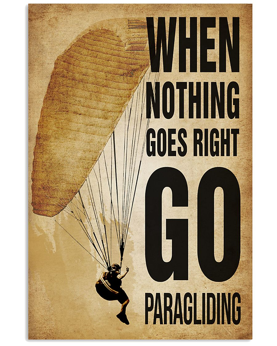 Paragliding Nothing Goes Right 11x17 Poster