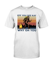 Camping Bigfoot Eff you see kay Classic T-Shirt tile