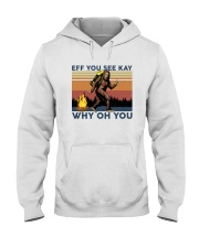 Camping Bigfoot Eff you see kay Hooded Sweatshirt thumbnail
