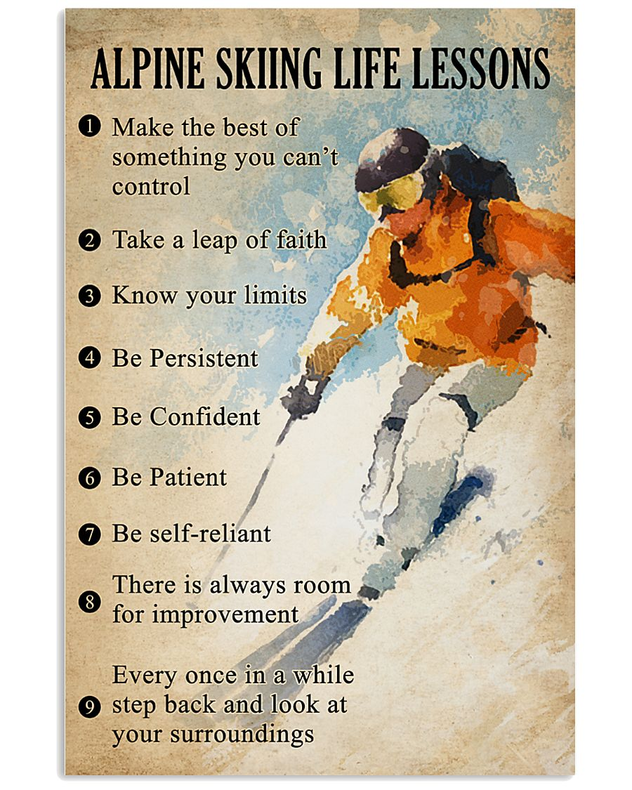Alpine skiing life lessons 11x17 Poster