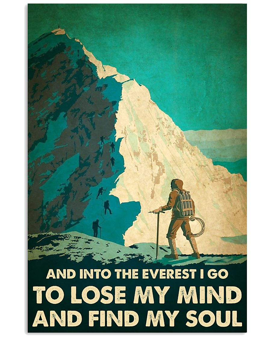 And into the Everest I go mountaineering poster 11x17 Poster