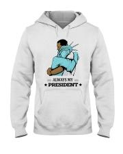 Always my president Hooded Sweatshirt thumbnail