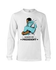 Always my president Long Sleeve Tee thumbnail