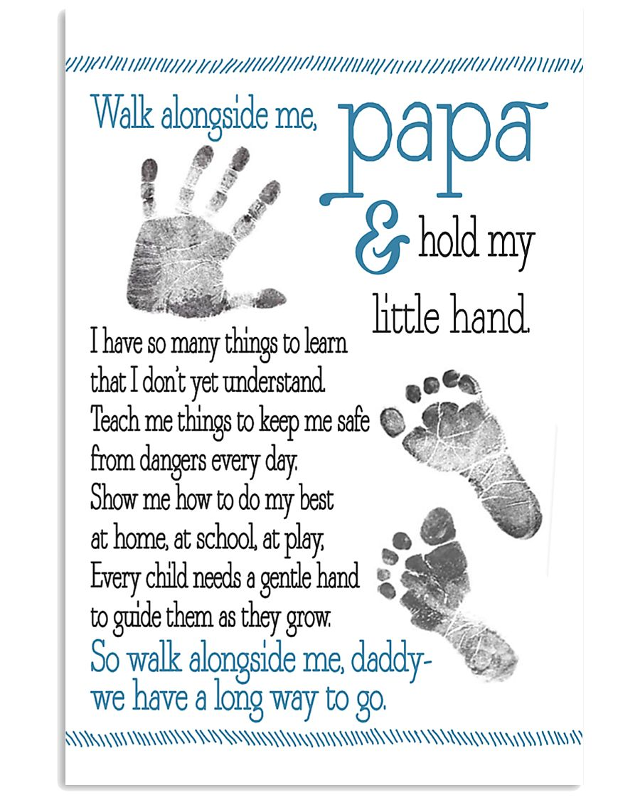 Walk alongside Papa 11x17 Poster