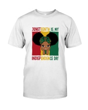 Juneteenth Is My Independence Day Classic T-Shirt thumbnail