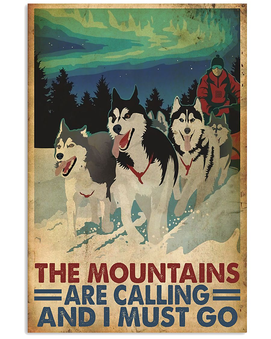 The mountains are calling dog sleding poster 11x17 Poster