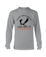 Water Skiing I Don't Need Therapy Long Sleeve Tee thumbnail