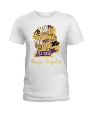 Maya Angelou you may write Ladies T-Shirt thumbnail