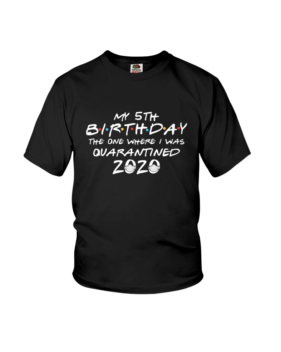 My 5th birthday the one where i was quarantined Youth T-Shirt