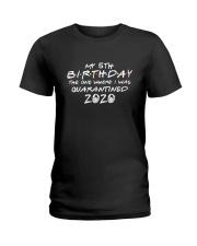 My 5th birthday the one where i was quarantined Ladies T-Shirt thumbnail