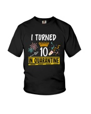 10 I turned in quarantine Youth T-Shirt front