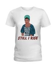 Maya Angelou each time still I rise Ladies T-Shirt thumbnail