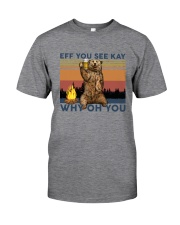 Camping Eff You See Kay Bear Beer Classic T-Shirt front